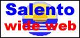 Salento wide web ... la penisola salentina per la rete!